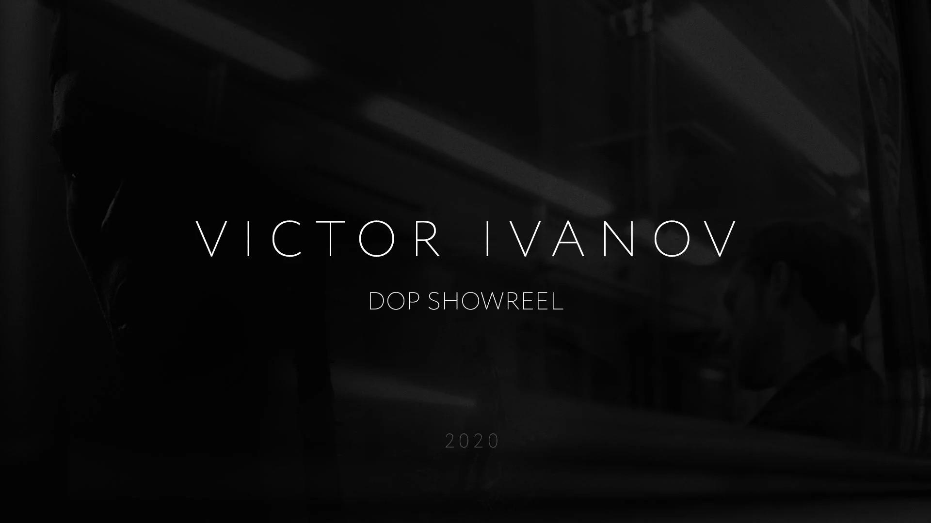 DOP showreel 2020 | Victor Ivanov