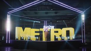 METRO show